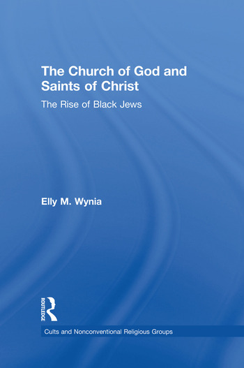 The Church of God and Saints of Christ The Rise of Black Jews book cover