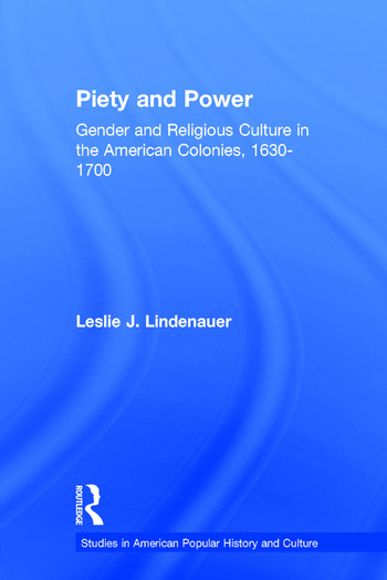 Piety and Power Gender and Religious Culture in the American Colonies, 1630-1700 book cover