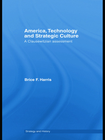 America, Technology and Strategic Culture A Clausewitzian Assessment book cover