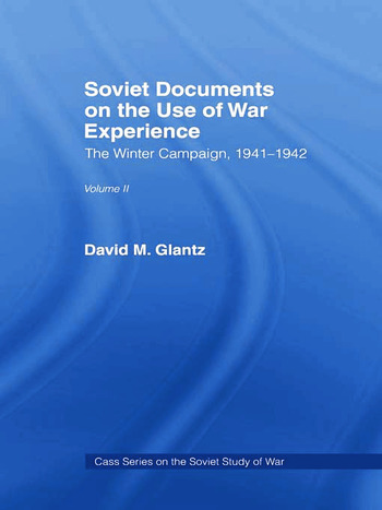 Soviet Documents on the Use of War Experience Volume Two: The Winter Campaign, 1941-1942 book cover