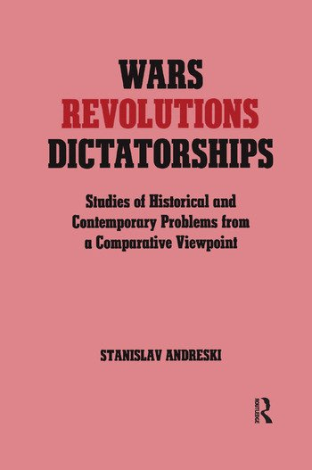 Wars, Revolutions and Dictatorships Studies of Historical and Contemporary Problems from a Comparative Viewpoint book cover