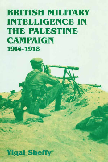 British Military Intelligence in the Palestine Campaign, 1914-1918 book cover