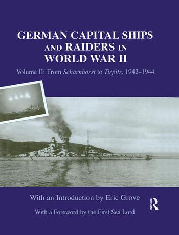 German Capital Ships and Raiders in World War II Volume II: From Scharnhorst to Tirpitz, 1942-1944 book cover