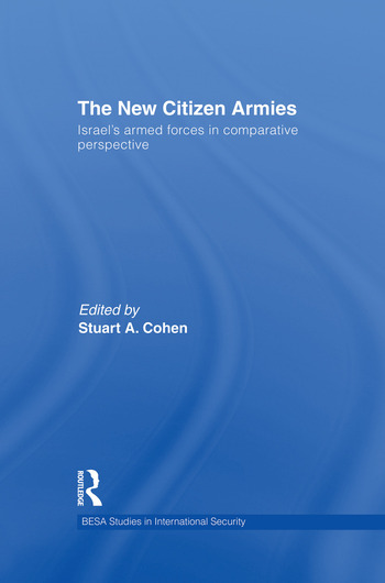 The New Citizen Armies Israel's Armed Forces in Comparative Perspective book cover
