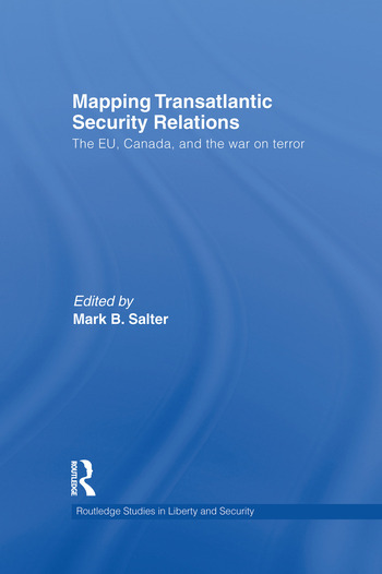 Mapping Transatlantic Security Relations The EU, Canada and the War on Terror book cover