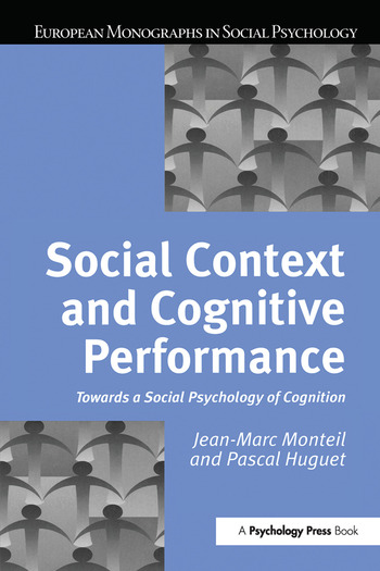 Social Context and Cognitive Performance Towards a Social Psychology of Cognition book cover