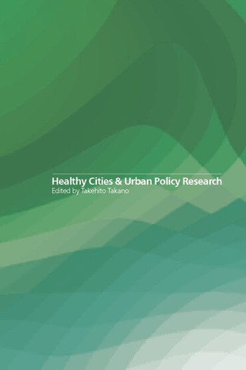 Healthy Cities and Urban Policy Research book cover