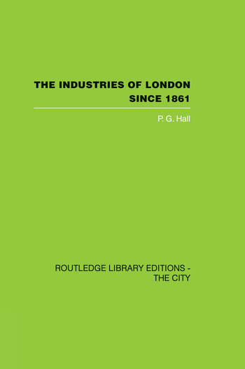 The Industries of London Since 1861 book cover