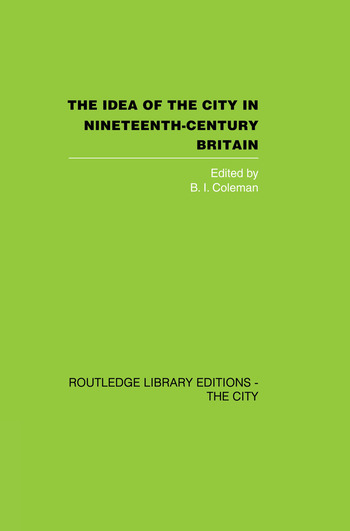 The Idea of the City in Nineteenth-Century Britain book cover