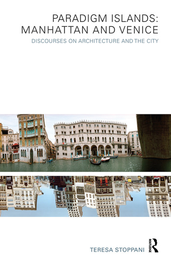 Paradigm Islands: Manhattan and Venice Discourses on Architecture and the City book cover
