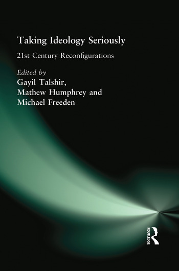 Taking Ideology Seriously 21st Century Reconfigurations book cover