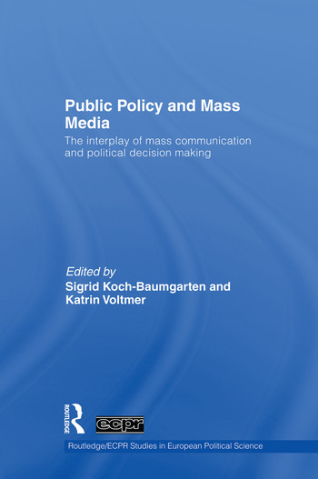 Public Policy and the Mass Media The Interplay of Mass Communication and Political Decision Making book cover