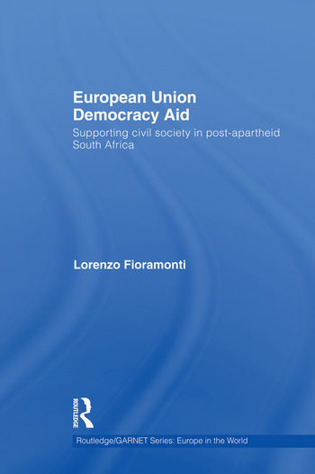 European Union Democracy Aid Supporting civil society in post-apartheid South Africa book cover