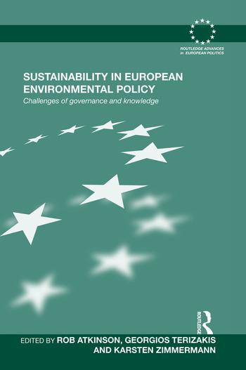 Sustainability in European Environmental Policy Challenges of Governance and Knowledge book cover
