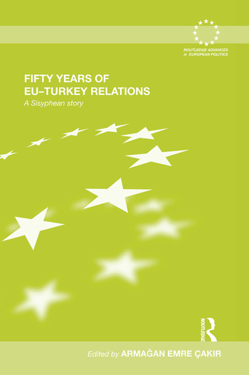 Fifty Years of EU-Turkey Relations A Sisyphean Story book cover