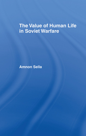The Value of Human Life in Soviet Warfare book cover