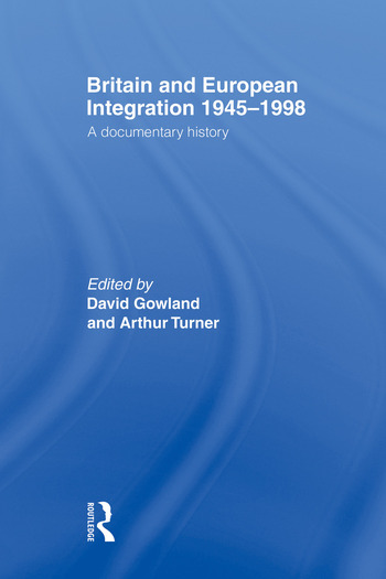Britain and European Integration 1945-1998 A Documentary History book cover