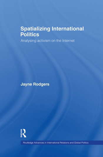 Spatializing International Politics Analysing Activism on the Internet book cover
