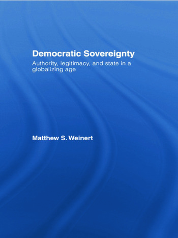 Democratic Sovereignty Authority, Legitimacy, and State in a Globalizing Age book cover