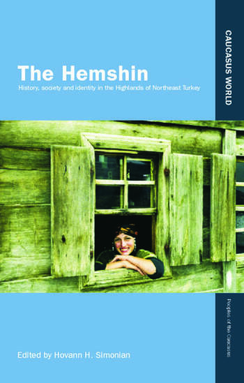 The Hemshin History, Society and Identity in the Highlands of Northeast Turkey book cover