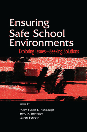 Ensuring Safe School Environments Exploring Issues--seeking Solutions book cover