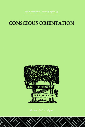 Conscious Orientation A Study of Personality Types in Relation to Neurosis and Psychosis book cover