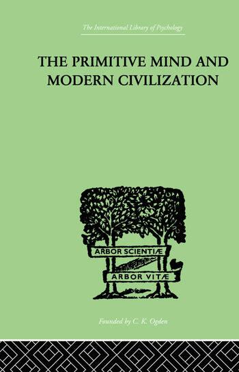 The Primitive Mind And Modern Civilization book cover