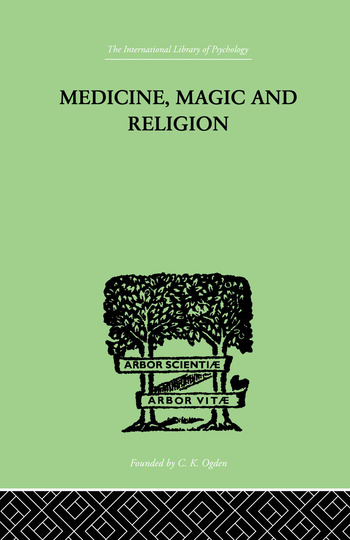 Medicine, Magic and Religion The FitzPatrick Lectures delivered before The Royal College of Physicians in London in 1915-1916 book cover