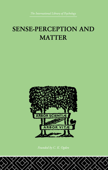 Sense-Perception And Matter A CRITICAL ANALYSIS OF C D BROAD'S THEORY OF PERCEPTION book cover