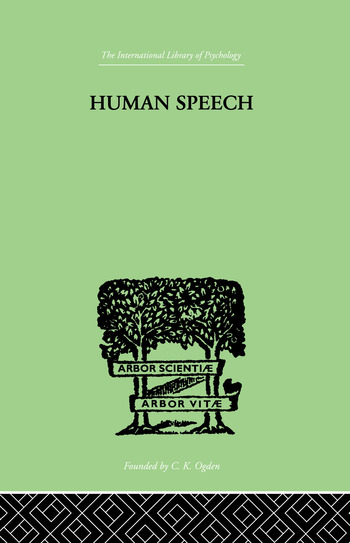 Human Speech Some ObserVATIONS, EXPERIMENTS, AND CONCLUSIONS AS TO THE NATURE, book cover