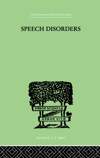 Speech Disorders A PSYCHOLOGICAL STUDY of the Various Defects of Speech book cover