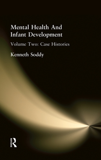 Mental Health And Infant Development Volume Two: Case Histories book cover
