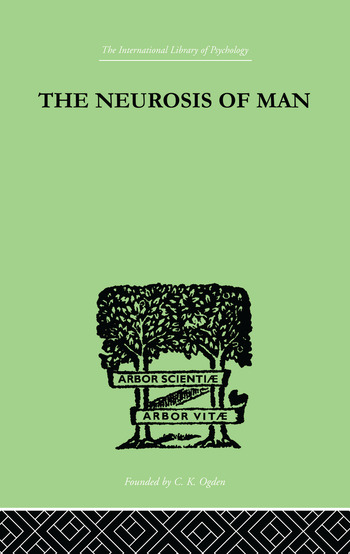 The Neurosis Of Man An Introduction to a Science of Human Behaviour book cover