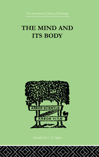 The Mind And Its Body THE FOUNDATIONS OF PSYCHOLOGY book cover