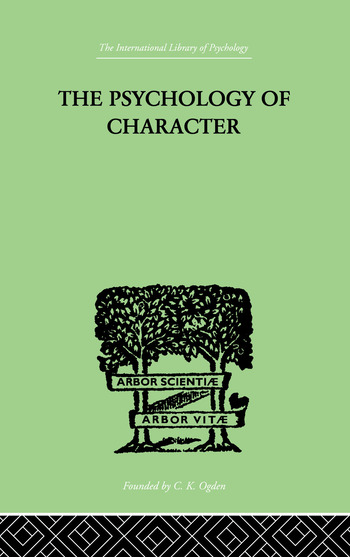 The Psychology Of Character WITH A SURVEY OF PERSONALITY IN GENERAL book cover