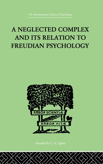 A Neglected Complex And Its Relation To Freudian Psychology book cover