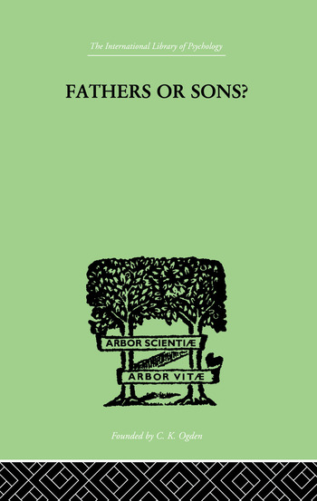 Fathers Or Sons? A STUDY IN SOCIAL PSYCHOLOGY book cover