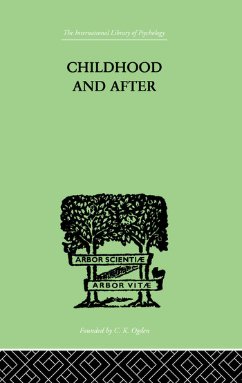 Childhood and After Some Essays and Clinical Studies book cover