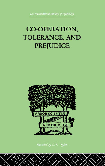 Co-Operation, Tolerance, And Prejudice A CONTRIBUTION TO SOCIAL AND MEDICAL PSYCHOLOGY book cover