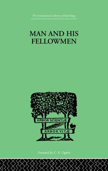 Man & His Fellowmen Modern Chapters on Social Psychology book cover