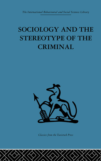 Sociology and the Stereotype of the Criminal book cover