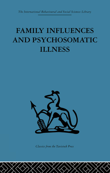 Family Influences and Psychosomatic Illness An inquiry into the social and psychological background of duodenal ulcer book cover