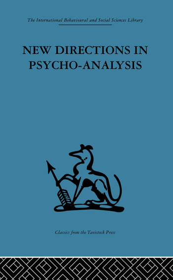 New Directions in Psycho-Analysis The significance of infant conflict in the pattern of adult behaviour book cover