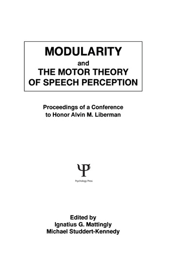 Modularity and the Motor theory of Speech Perception Proceedings of A Conference To Honor Alvin M. Liberman book cover