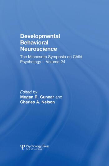 Developmental Behavioral Neuroscience The Minnesota Symposia on Child Psychology, Volume 24 book cover
