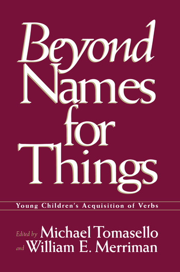 Beyond Names for Things Young Children's Acquisition of Verbs book cover