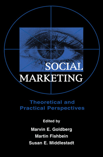 Social Marketing Theoretical and Practical Perspectives book cover
