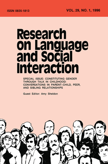 Constituting Gender Through Talk in Childhood Conversations in Parent-child, Peer, and Sibling Relationships:a Special Issue of research on Language and Social interaction book cover