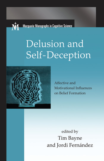 Delusion and Self-Deception Affective and Motivational Influences on Belief Formation book cover
