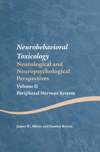 Neurobehavioral Toxicology: Neurological and Neuropsychological Perspectives, Volume II Peripheral Nervous System book cover